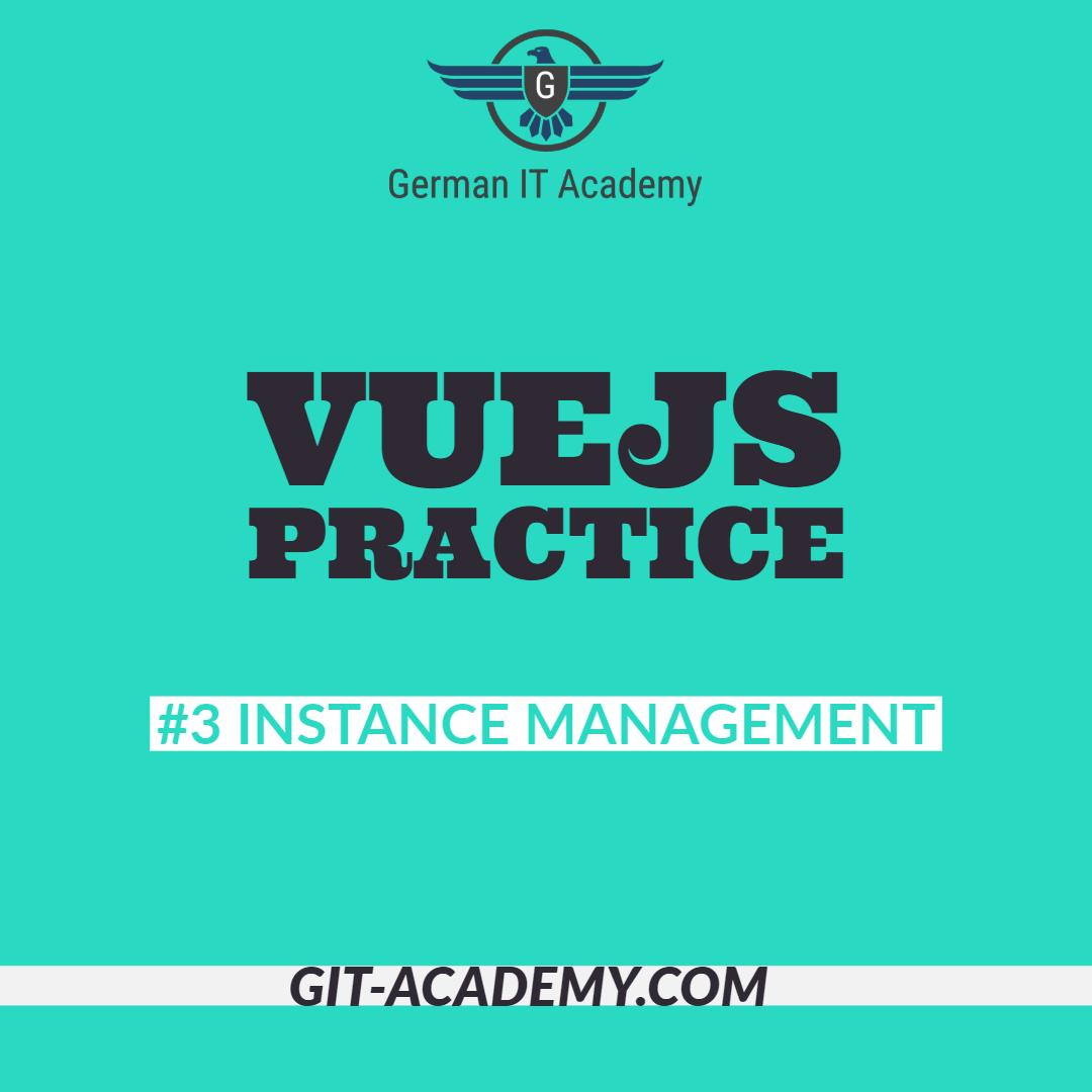 VueJS Practice #3 – Instance Management