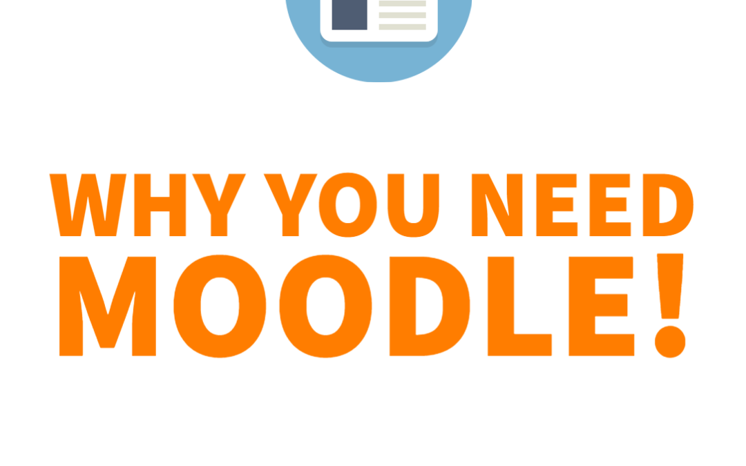 Why Your Organization Needs Moodle